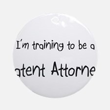 I'm training to be a Patent Attorney Ornament (Rou