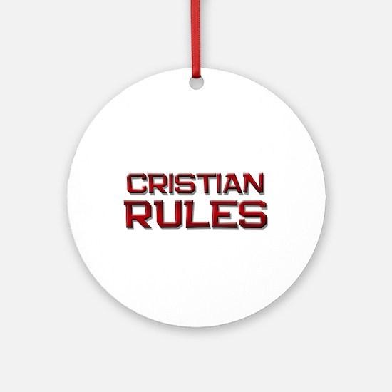 cristian rules Ornament (Round)