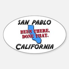 san pablo california - been there, done that Stick