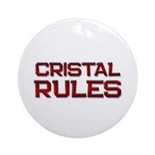 cristal rules Ornament (Round)