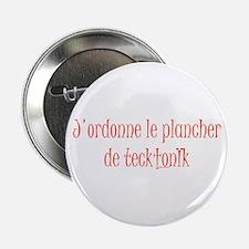 "Tecktonik floor 1~ 2.25"" Button"