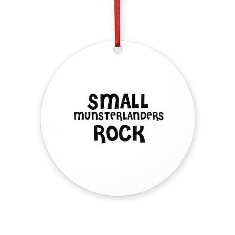SMALL MUNSTERLANDERS ROCK Ornament (Round)