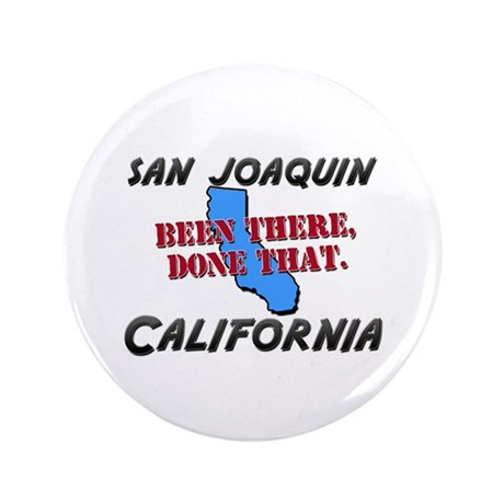 san joaquin california - been there, done that 3.5