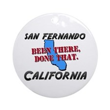 san fernando california - been there, done that Or