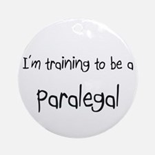 I'm training to be a Paralegal Ornament (Round)