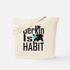 Jerkin Is A Habit (BLACK/WHIT Tote Bag