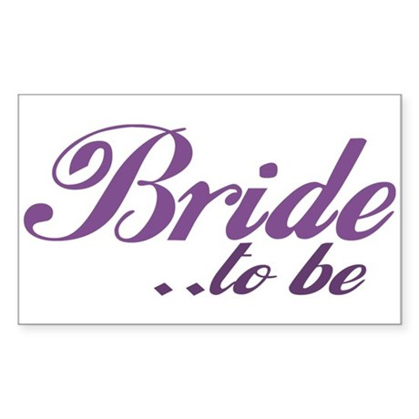Bride to be Rectangle Sticker