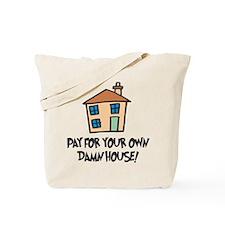 Damn House Tote Bag