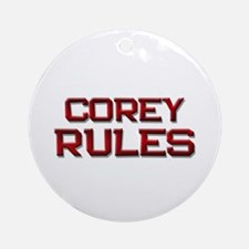 corey rules Ornament (Round)