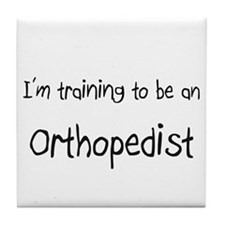 I'm Training To Be An Orthopedist Tile Coaster