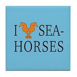 I Love Seahorses Tile Coaster