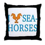 I Love Seahorses Throw Pillow