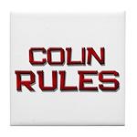 colin rules Tile Coaster