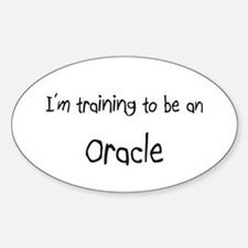 I'm Training To Be An Oracle Oval Decal