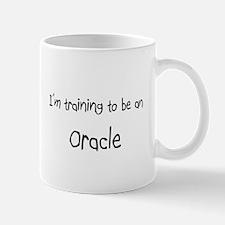 I'm Training To Be An Oracle Mug