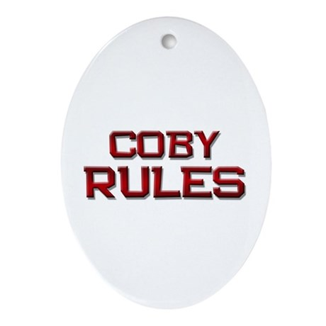 coby rules Oval Ornament