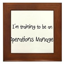 I'm Training To Be An Operations Manager Framed Ti