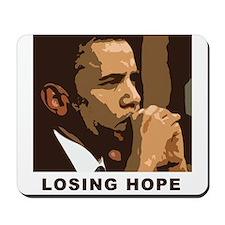 Barack Obama: Losing Hope Mousepad