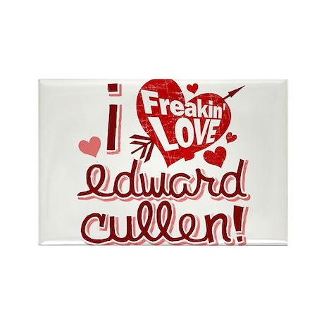 Freakin LOVE Edward Cullen! Rectangle Magnet (100