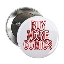 "Buy More Comics 2.25"" Button"