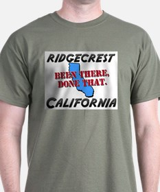 ridgecrest california - been there, done that T-Shirt
