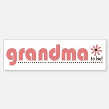 Soon to be a Grandma Bumper Bumper Bumper Sticker