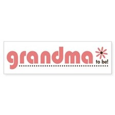 Soon to be a Grandma Bumper Bumper Sticker