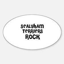 SEALYHAM TERRIERS ROCK Oval Decal