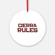 cierra rules Ornament (Round)