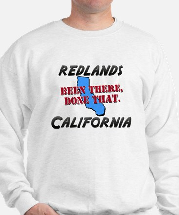 redlands california - been there, done that Sweats