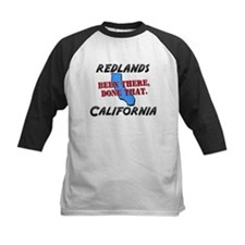 redlands california - been there, done that Tee