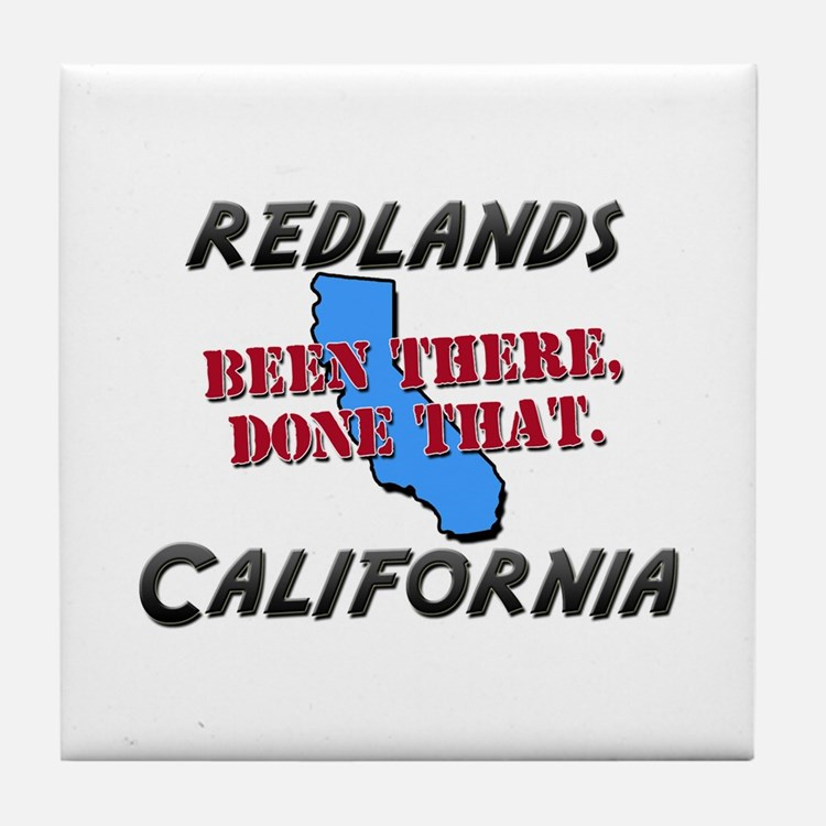 redlands california - been there, done that Tile C
