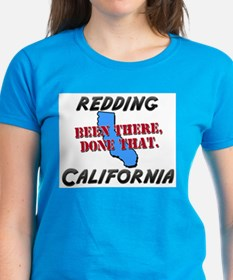 redding california - been there, done that Tee