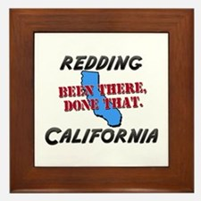 redding california - been there, done that Framed