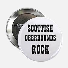 """SCOTTISH DEERHOUNDS ROCK 2.25"""" Button (10 pack)"""
