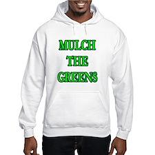 MULCH THE GREENS! Jumper Hoody