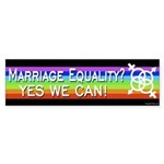 Marriage Equality? Yes We Can! bumper sticker