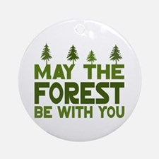 May the Forest.. Ornament (Round)