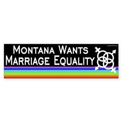 Montana Wants Marriage Equality bumper sticker