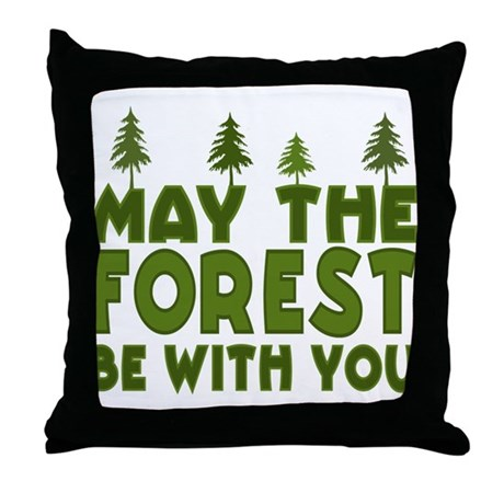 May the Forest.. Throw Pillow