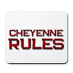 cheyenne rules Mousepad