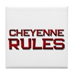 cheyenne rules Tile Coaster