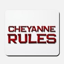 cheyanne rules Mousepad