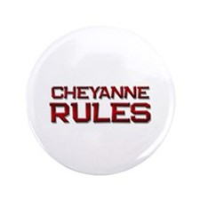 "cheyanne rules 3.5"" Button"