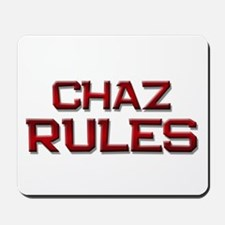 chaz rules Mousepad
