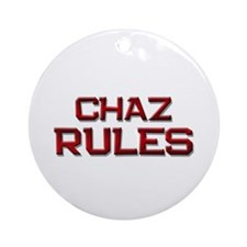 chaz rules Ornament (Round)