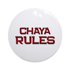 chaya rules Ornament (Round)