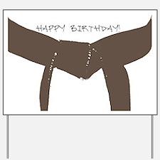 Brown Belt Happy Birthday Yard Sign