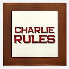 charlie rules Framed Tile
