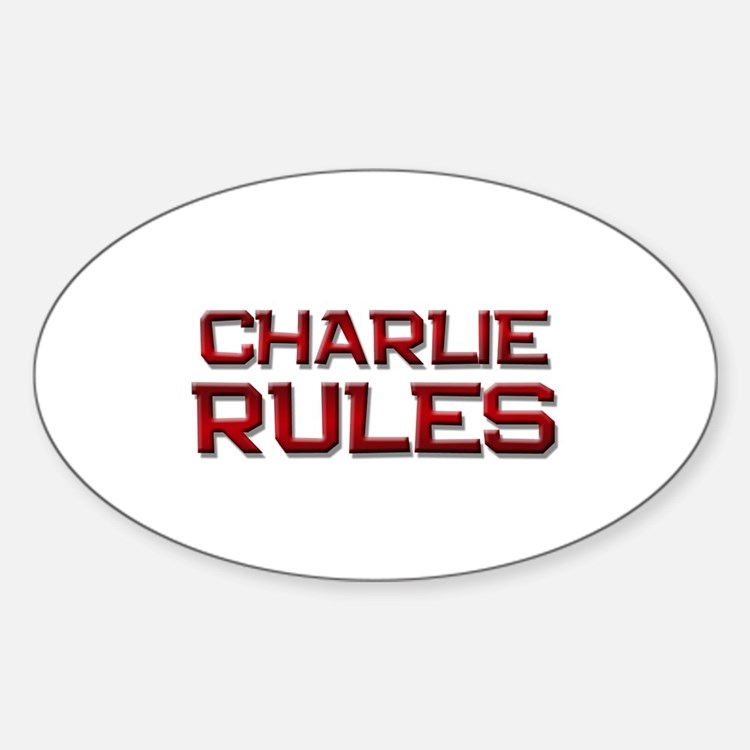 charlie rules Oval Decal